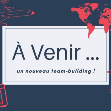 Un nouveau team-building arrive !
